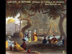 ▶ Gurdjieff - De Hartmann Vol 05: Musiques des Sayyids et des Derviches, Alain Kremski - YouTube