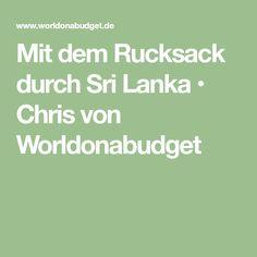 Mit dem Rucksack durch Sri Lanka • Chris von Worldonabudget