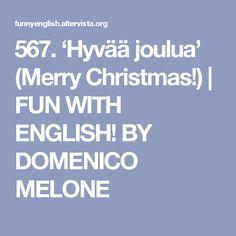 567. 'Hyvää joulua' (Merry Christmas!) | FUN WITH ENGLISH! BY DOMENICO MELONE