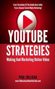 YouTube Strategies: Making And Marketing Online Video by Paul Colligan, http://www.amazon.com/dp/B00AG1KIHS/ref=cm_sw_r_pi_dp_YRf8qb1W4HJGT