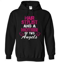 HAIR STYLIST and a mother of 2 angels T Shirts, Hoodies, Sweatshirts - #black hoodie womens #red sweatshirt. PURCHASE NOW => https://www.sunfrog.com/LifeStyle/HAIR-STYLIST-and-a-mother-of-2-angels-6260-Black-13739379-Hoodie.html?id=60505