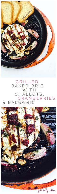 Grilled Baked Brie with Shallots, Cranberries & Balsamic—an asy but elegant appetizer for New Year's Eve!