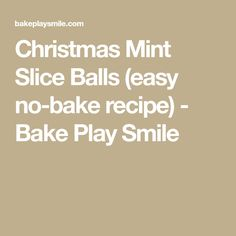 Christmas Mint Slice Balls (easy no-bake recipe) - Bake Play Smile