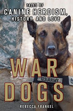 War Dogs: Tales of Canine Heroism, History, and Love by R... https://www.amazon.com/dp/1250112281/ref=cm_sw_r_pi_dp_x_PwfYxb5TT81GY