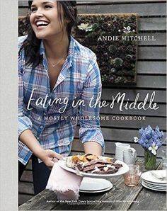 My cookbook is available! I am so excited to share it! Eating in the Middle: A Mostly Wholesome Cookbook::