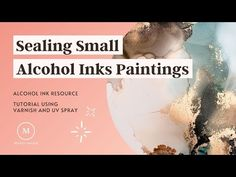 How to Seal your Alcohol Ink Paintings - YouTube Alcohol Ink Painting, Alcohol Ink Art, Ink Color, Copic, Ink Paintings, Art Lessons, Seal, Youtube, Colours