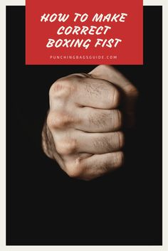 How to Make Correct Boxing Fist & Learn Why It Is So Important http://punchingbagsguide.com/correct-boxing-fist/ #boxing #workout
