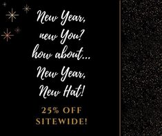 After Xmas Special Sale  25% OFF Site Wide  From December 27, 2020 to January 3, 2021 Black Hats, Community Boards, Fancy Hats, New You, Made In America, Hat Making, December, Xmas, American