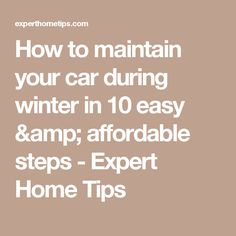 How to maintain your car during winter in 10 easy & affordable steps - Expert Home Tips