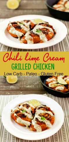 Chili lime Cream Grilled Chicken a super tasty low carb and paleo chicken dish.