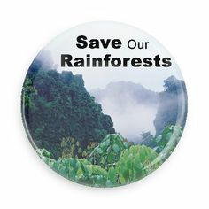 Save our rainforests - Funny Buttons - Custom Buttons - Promotional Badges - Environment Pins - Wacky Buttons