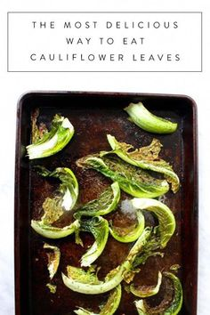 The Most Delicious Way to Eat Cauliflower Leaves How To Cook Cauliflower, Cauliflower Recipes, Broccoli Leaves, Healthy Snacks, Healthy Eating, Healthy Recipes, Primal Recipes, Veggie Side Dishes, Recipes