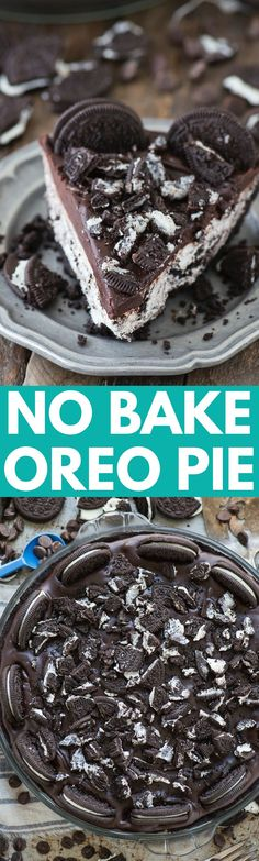 The best no bake oreo pie! Oreo crust, oreo cream cheese filling, chocolate ganache topped with oreos!!