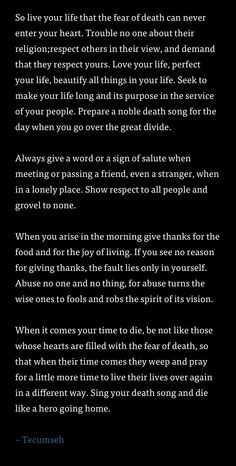 Act of Valor. a poem by Tecumseh. Great Quotes, Quotes To Live By, Inspirational Quotes, Motivational, Love Your Life, Way Of Life, Tecumseh Quote, Movie Quotes, Life Quotes