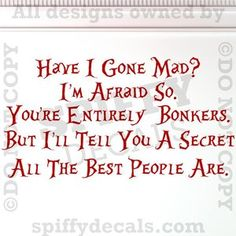 Alice in Wonderland Have I Gone Mad Hatter Quote Vinyl Wall Decal