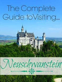 The Complete Guide to Visiting Neuschwanstein Castle