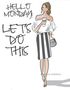 Hello Monday....Here WE GO! Let's do THIS!