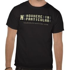 """""""Nowhere In Particular"""" T Shirt from Zazzle.com- Muni fun"""