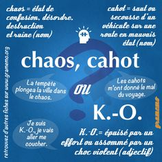 Chaos, cahot ou K. How To Teach Grammar, Teaching Grammar, Teaching Tips, French Words, French Quotes, How To Speak French, Learn French, French Grammar, French Expressions