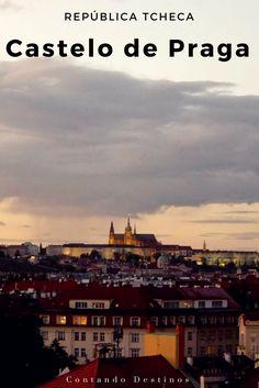 Saiba como visitar o Castelo de Praga e de onde ter essa vista do Castelo de Praga, na Republica Tcheca