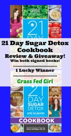 21 Day Sugar Detox Cookbook Review and Giveaway - Win both signed books!  Grass Fed Girl