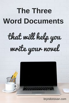The Three Word Documents That Will Help You Write Your Novel #writing advice #how to write a novel faster