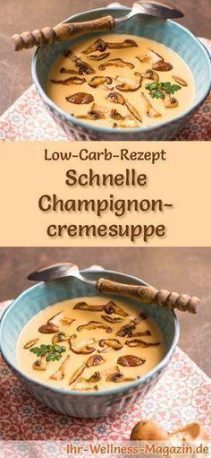 Low-Carb-Rezept für Champignoncremesuppe: Kohlenhydratarm, kalorienreduziert und gesund. Ein einfaches, schnelles Suppenrezept, perfekt zum Abnehmen #lowcarb #suppen
