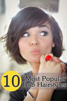 10 Most Popular Bob Hairstyles 2013 -- not a fan of these, but like the style advertised here.