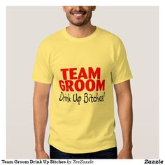 Team Groom Drink Up Bitches