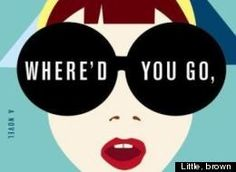 Where'd You Go Bernadette? by Maria Makes me thing of the movie and the book Running with Scissors or The Royal Tenenbeums.