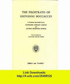 The Filostrato of Giovanni Boccaccio (9780819601872) Giovanni Boccaccio, Nathaniel Edward Griffin, Arthur Beckwith Myrick , ISBN-10: 081960187X  , ISBN-13: 978-0819601872 ,  , tutorials , pdf , ebook , torrent , downloads , rapidshare , filesonic , hotfile , megaupload , fileserve