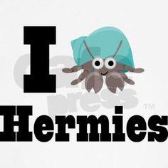 I love hermies