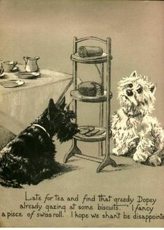 """""""Late for tea and that greedy Dopey already gazing at some biscuits. I fancy a piece of swiss roll. I hope we shan't be disappointed."""" (1937) A print from the book 'Dopey & Gallant .... A day in the life of two curious little dogs' by British author Marjorie Turner. Raphael Tuck & Sons Ltd Publishers."""