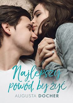 Najlepszy powód, by żyć - Docher Augusta Colleen Hoover, Movie List, Books To Buy, Everything, Writer, Couple Photos, Reading, Boys, Cover