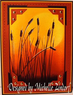 cattails silhouette card by Michelle Zindorf.... BUT it's a grass stamp w/ punched pieces to make cattails!