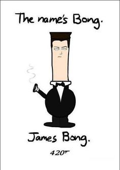 The Name's Bong James Bong http://Stealthgrowlights.com