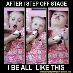 after I step off stage I be all like this