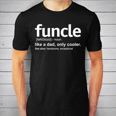 735ad87e Funcle Definition T-shirt Uncle Gifts, Punk Fashion, Fashion Clothes, Cool T