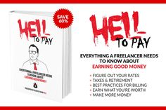 ••HELL TO PAY•• eBook on Everything a Freelancer Needs to Know About Earning Good Money • $15/$38 MightyDeals (exp. 2017-02-21) • content: freelance rates / tax / retirement / best billing practices / earn your worth / how to make more money / budget / dealing with clients / actionable advice, proven strategies, years of hard-earned lessons etc • avail. in: PDF / MOBI / ePUB /  LRF / PDB