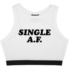 SINGLE AF BRALET ($20) ❤ liked on Polyvore featuring tops, t-shirts, hipster t shirts, black and white crop top, babydoll tee, bralet tops and sexy tee