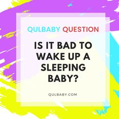Qulbaby Question: Is it bad to wake up a sleeping baby? Baby Sleep, Wake Up, Calm, Babies, This Or That Questions, Kids, Babys, Children, Baby