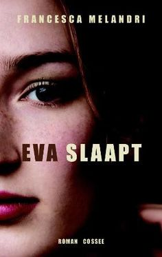 Eva slaapt | Francesca Melandri Roman, Movie Posters, Movies, Die Hard, Products, 2016 Movies, Film Poster, Films, Popcorn Posters