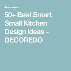 50+ Best Smart Small Kitchen Design Ideas – DECOREDO