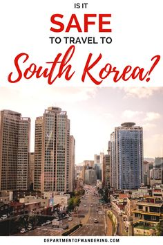 Is it Safe to Travel South Korea Right Now?