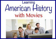 Movie Homeschooling I could not find a chronological list of movies of American History so I ma...
