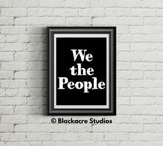 We The People - Quote Prints - Quote Posters - Constitution - Lawyer Art - Law School - Printable Quotes - Inspirational Quote Quote Posters, Quote Prints, Standard Poster Size, Law Office Decor, Court Reporter, Lawyer Gifts, Georgetown University, School Gifts, Printable Quotes