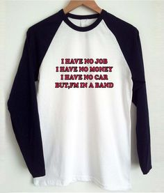 i have no job raglan t shirt