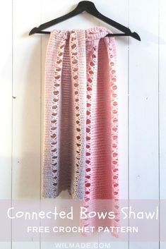Free #crochet pattern to make this Connected Bows #shawl / #scarf on wilmade.com (including a video tutorial)