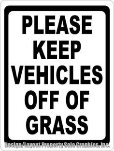 Please Keep Vehicles Off Of Grass Sign. Prevent Automobiles from Parking on Lawn