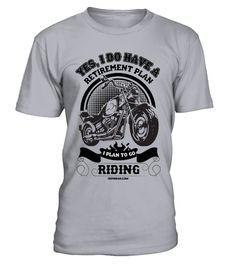 "# Motorcycle t shirts-i plan to go riding .  Motorcycle t shirts-i plan to go ridingSpecial Offer, not available anywhere else!      Available in a variety of styles and colors      Buy yours now before it is too late!      Secured payment via Visa / Mastercard / Amex / PayPal / iDeal      How to place an order            Choose the model from the drop-down menu      Click on ""Buy it now""      Choose the size and the quantity      Add your delivery address and bank details      And that's…"